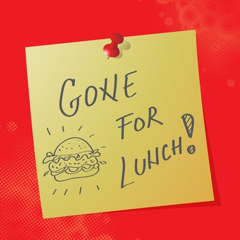 Gone for lunch sign